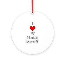 I Love my Tibetan Mastiff Ornament (Round)