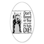 Pit Bull Don't Breed or Buy Oval Sticker