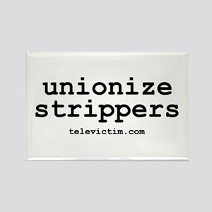 """""""unionize strippers"""" Rectangle Magnet"""