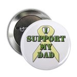 I Support My Dad Button