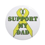 I Support My Dad Ornament (Round)