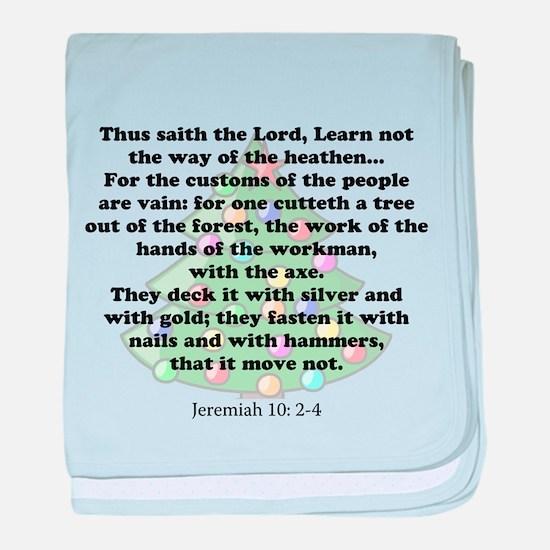 Jeremiah 10: 2-4 baby blanket
