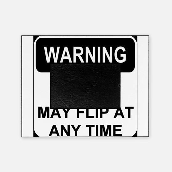 Warning may flip Picture Frame