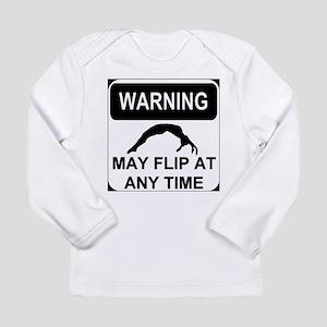Warning may flip Long Sleeve Infant T-Shirt