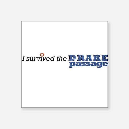 "I survived the Drake Passage Square Sticker 3"" x 3"