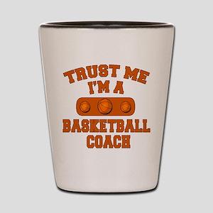 Trust Me Im a Basketball Coach Shot Glass
