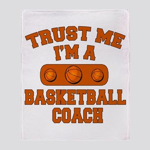 Trust Me Im a Basketball Coach Throw Blanket