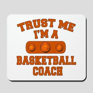 Trust Me Im a Basketball Coach Mousepad