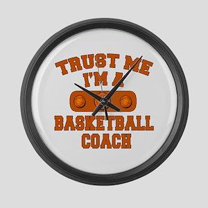 Trust Me Im a Basketball Coach Large Wall Clock
