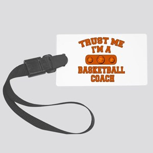Trust Me Im a Basketball Coach Large Luggage Tag