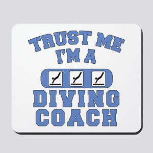 Trust Me I'm a Diving Coach Mousepad