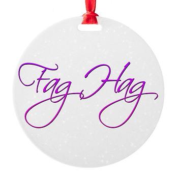 Fag Hag Round Ornament