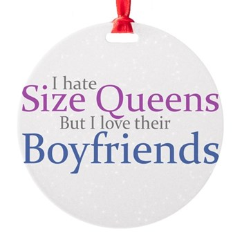 I Hate Size Queens Round Ornament