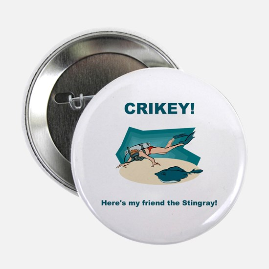 Crikey Here's My Friend The Stingray Button