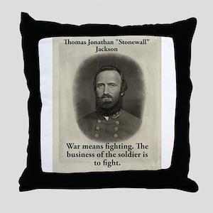 War Means Fighting - Stonewall Jackson Throw Pillo