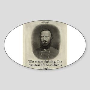 War Means Fighting - Stonewall Jackson Sticker (Ov