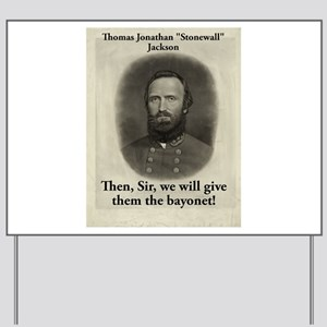 Then Sir We Will Give - Stonewall Jackson Yard Sig
