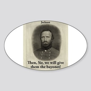 Then Sir We Will Give - Stonewall Jackson Sticker