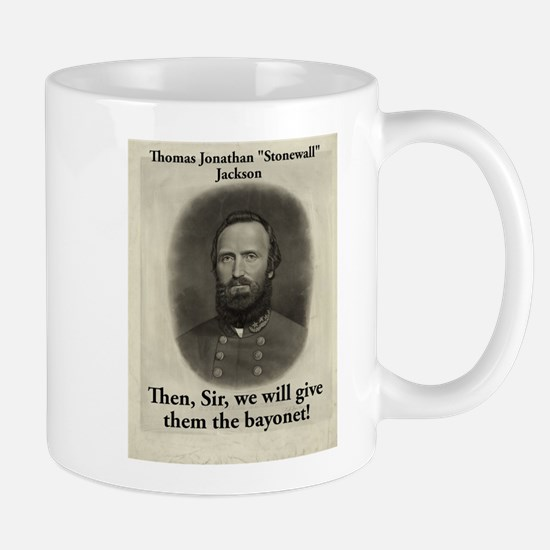 Then Sir We Will Give - Stonewall Jackson Mug