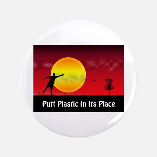 """Putt Plastic In Its Place 3.5"""" Button"""