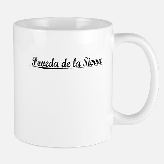 Poveda de la Sierra, Aged, Mug