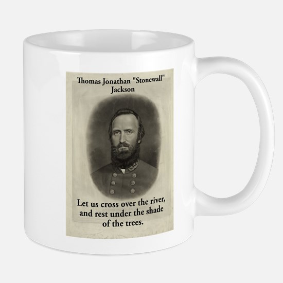 Let Us Cross Over The River - Stonewall Jackson Mug