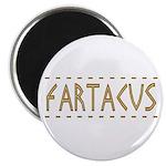 Fartacus Magnet
