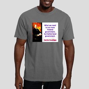 What We Need - Calvin Coolidge Mens Comfort Colors