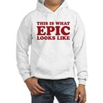 Epic Looks Like Hooded Sweatshirt