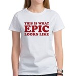 Epic Looks Like Women's T-Shirt