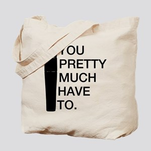 Sm57: You'll pretty much have to. Tote Bag