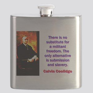 There Is No Substitute - Calvin Coolidge Flask