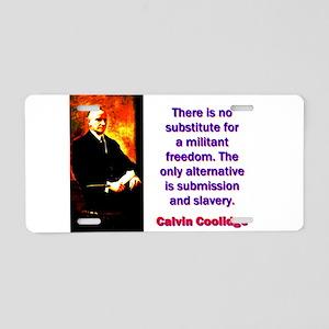 There Is No Substitute - Calvin Coolidge Aluminum