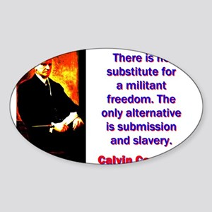 There Is No Substitute - Calvin Coolidge Sticker (
