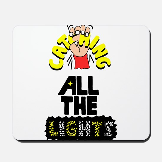 Catching All The Lights Mousepad