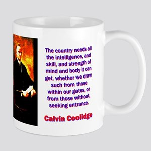 The Country Needs - Calvin Coolidge 11 oz Ceramic
