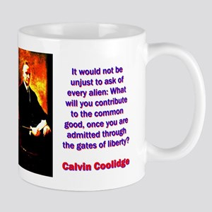 It Would Not Be Unjust - Calvin Coolidge 11 oz Cer