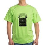 Dark and stormy night typeweriter Green T-Shirt