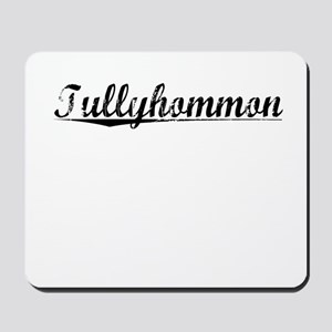 Tullyhommon, Aged, Mousepad