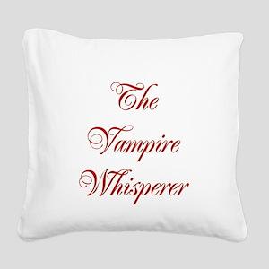 vampirewhisperer1 Square Canvas Pillow