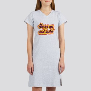hurryupandwait Women's Nightshirt