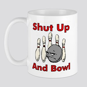 Shut Up and Bowl! Mug