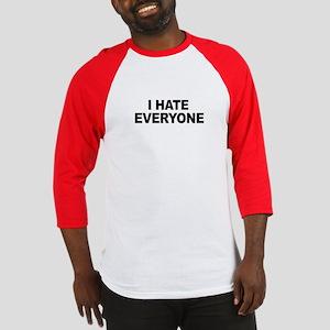 I hate everyone -  Baseball Jersey
