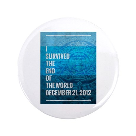 """I Survived The End of The World 3.5"""" Button (100 p"""