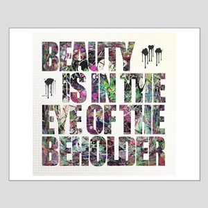 Beauty Is In The Eye of The Beholder Small Poster