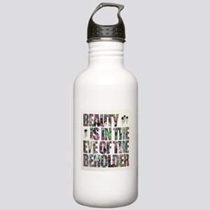 Beauty Is In The Eye of The Beholder Stainless Wat