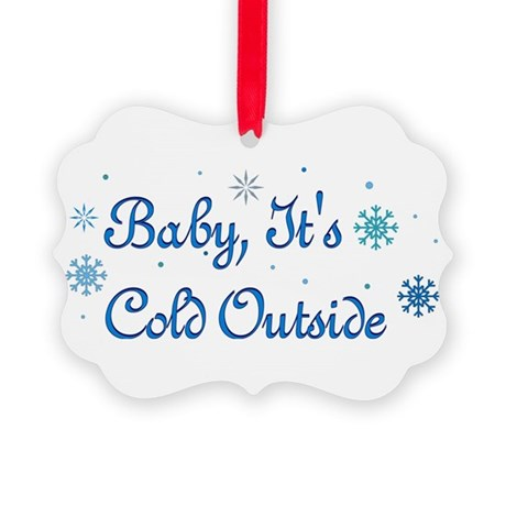 Baby Its Cold Outside Christmas Picture Ornament