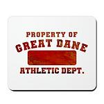 Property of Great Dane Mousepad