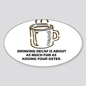 Decaf Oval Sticker