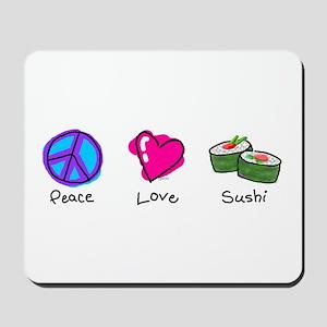 Peace, Love and sushi Mousepad